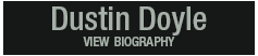 dustin doyle - view biography